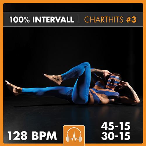 100% INTERVALL - Charthits #3 (45-15 + 30-15) 128 BPM