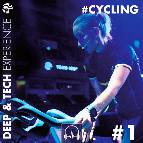 CYCLING - Deep & Tech Experience #1
