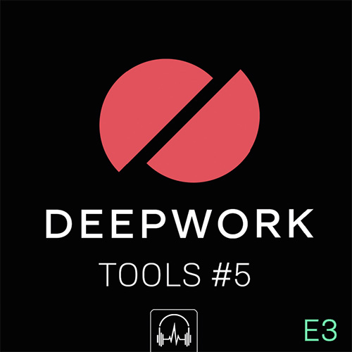 DEEPWORK Tools #5