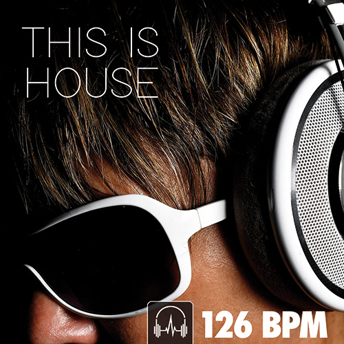 THIS IS HOUSE (126 BPM)